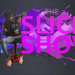 The Slick Show