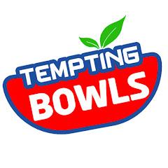 Tempting Bowls