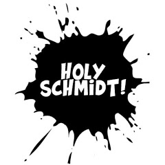 Holy Schmidt!