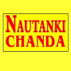 Nautanki Chanda