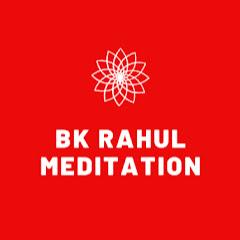 BK Rahul Meditation