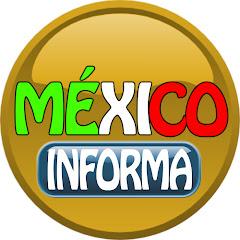 MÉXICO INFORMA