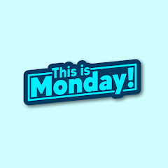 This is MONDAY!