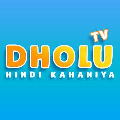 DHOLU TV HINDI KAHANIYA