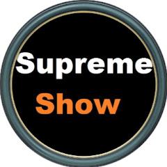Supreme Show