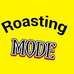 Roasting Mode