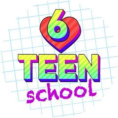 6-TEEN School