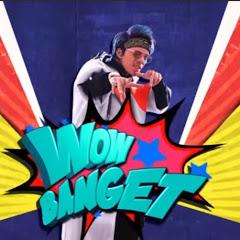 #WOW BANGET