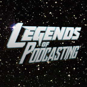 Legends of Podcasting