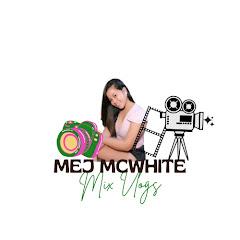 Mej Mcwhite Mix Vlogs