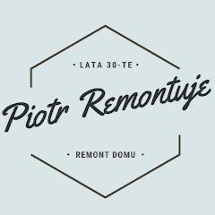 Piotr Remontuje