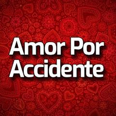 Amor Por Accidente - Kazara Aşk