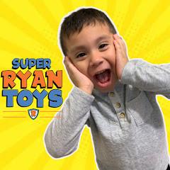 Super Ryan Toys