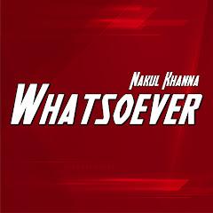 Nakul Khanna- Whatsoever