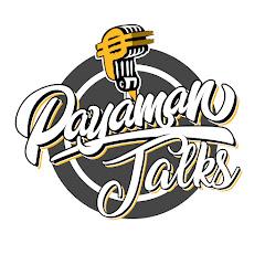 Payaman Talks