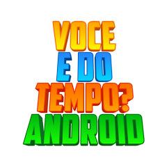 Vc É Do Tempo? Android