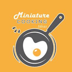 Miniature Cooking Ideas