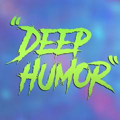 Deep Humor