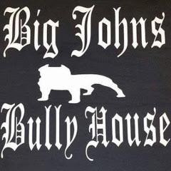 BIG JOHN'S BULLY HOUSE