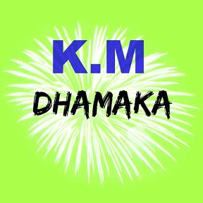 K.M. DHAMAKA