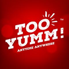 Too Yumm!