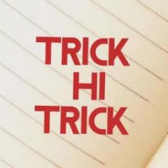 Trick HI Trick