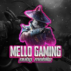 Mello Gaming - PUBG Mobile