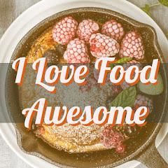 I Love food awesome