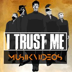 I TRUST ME Musikvideos