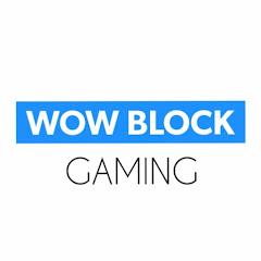 Wow Block