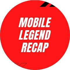 Mobile Legend Recap