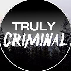 Truly Criminal