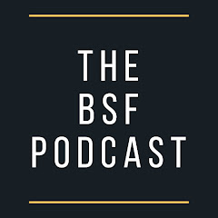 The BSF Podcast