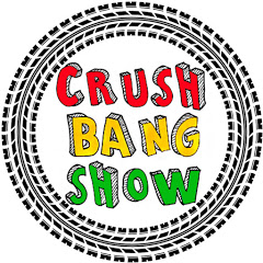 Crush Bang Show
