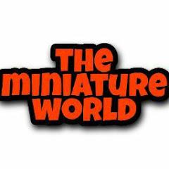 The Miniature World