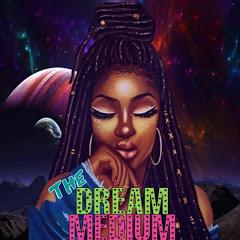 The Dream Medium