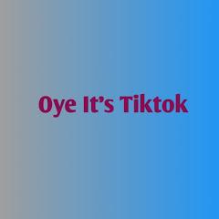 Oye It's Tiktok