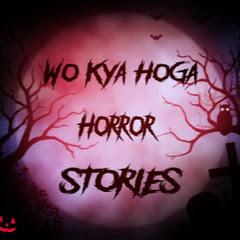 Woh Kya Hoga Horror Stories