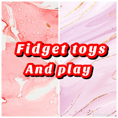 Fidget Toys and Play