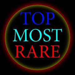Top Most Rare