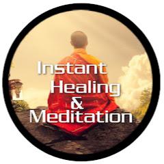 INSTANT HEALING & MEDITATION