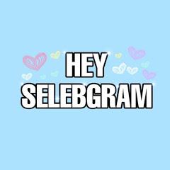 HEY SELEBGRAM