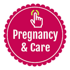 Pregnancy and Care