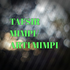 TAFSIR MIMPI/ARTI MIMPI