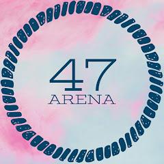 47 ARENA