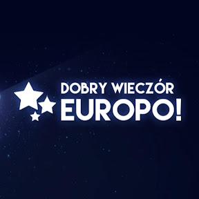 Dobry wieczór Europo!