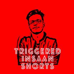 Triggered Insaan Shorts