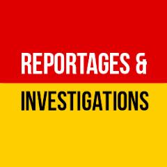 Reportages et investigations