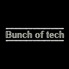 Bunch of Tech