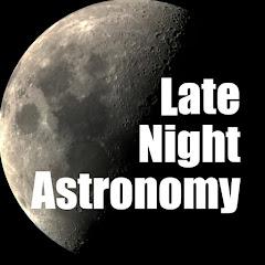 Late Night Astronomy